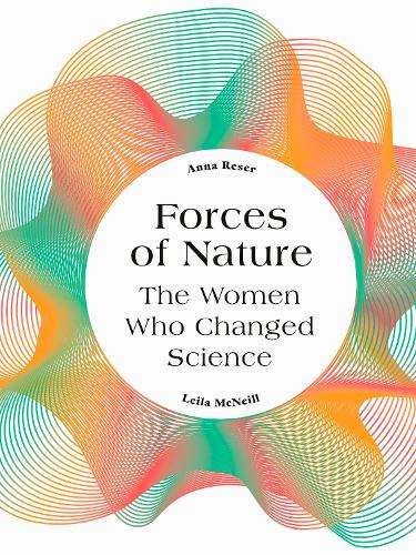 Forces of Nature: The Women who Changed Science (Hardback)