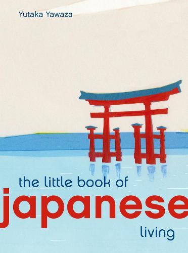 Little Book of Japanese Living - Little Book of Living (Hardback)