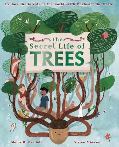The Secret Life of Trees: Explore the forests of the world, with Oakheart the Brave (Hardback)