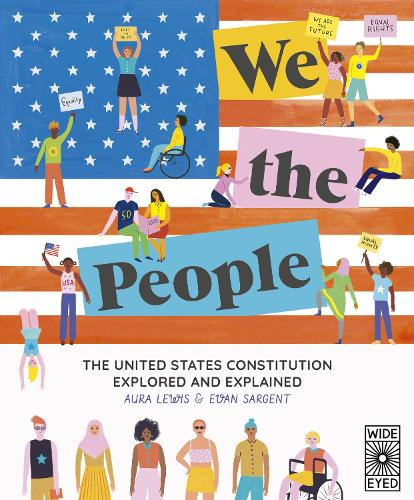 We The People: The United States Constitution Explored and Explained (Hardback)