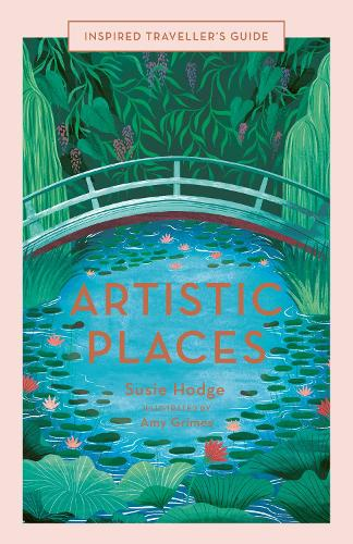 Artistic Places - Inspired Traveller's Guides (Hardback)