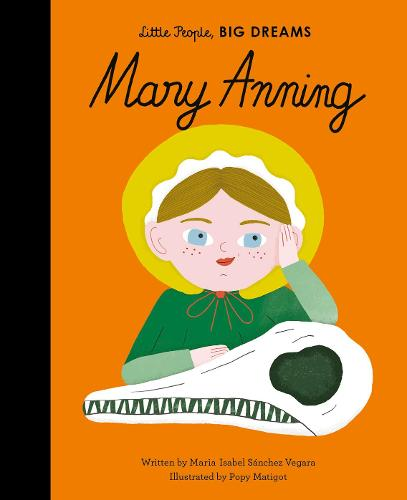 Mary Anning - Little People, BIG DREAMS 58 (Hardback)