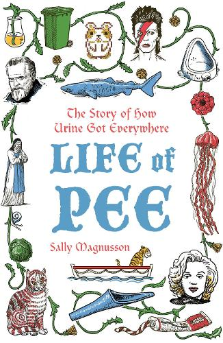 Life of Pee: The Story of How Urine Got Everywhere (Paperback)
