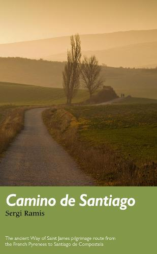 Camino de Santiago: The ancient Way of Saint James pilgrimage route from the French Pyrenees to Santiago de Compostela - Trail Guides (Paperback)