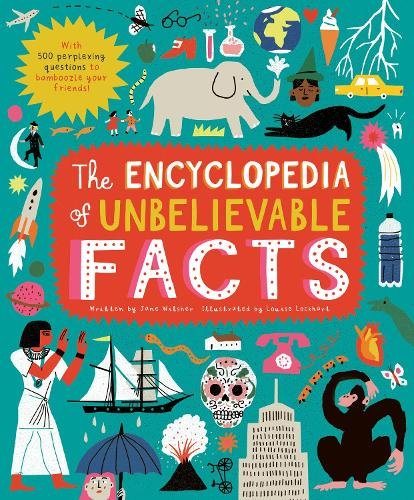 The Encyclopedia of Unbelievable Facts (Hardback)