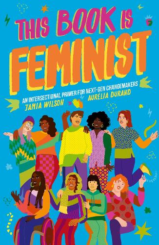 This Book Is Feminist - Empower the Future (Paperback)