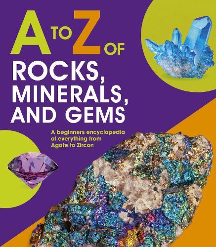 A to Z of Rocks, Minerals and Gems - A-Z (Hardback)