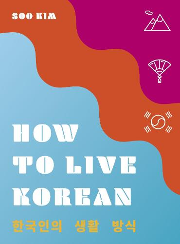 How to Live Korean - How to Live... (Hardback)