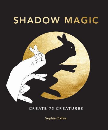 Shadow Magic: Create 75 creatures (Hardback)