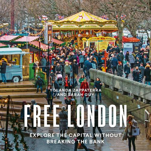 Free London: Explore the Capitol Without Breaking the Bank - London Guides (Paperback)