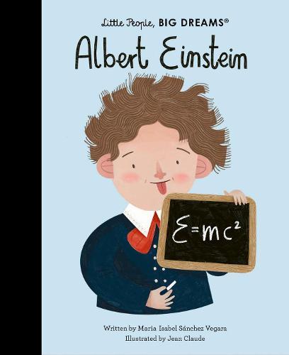 Albert Einstein: Volume 69 - Little People, BIG DREAMS (Hardback)