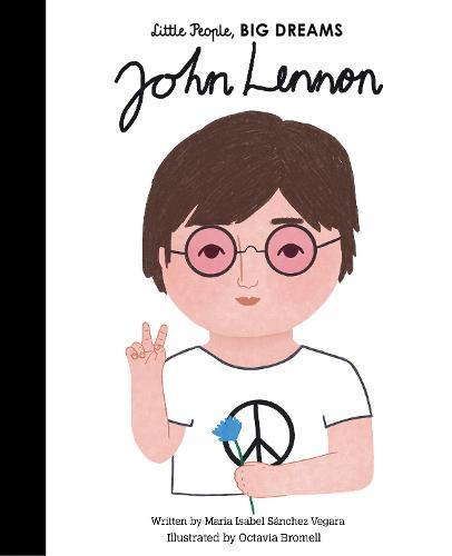 John Lennon: Volume 52 - Little People, BIG DREAMS (Hardback)