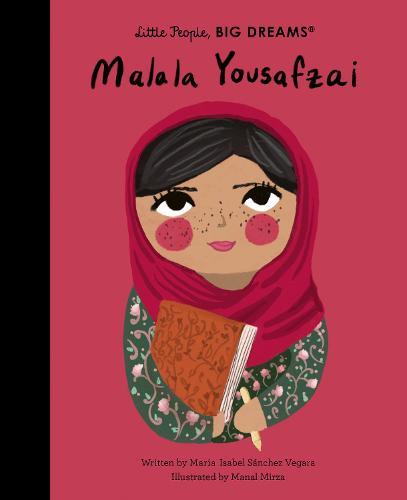 Malala Yousafzai - Little People, BIG DREAMS 57 (Hardback)