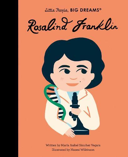 Rosalind Franklin: Volume 65 - Little People, BIG DREAMS (Hardback)