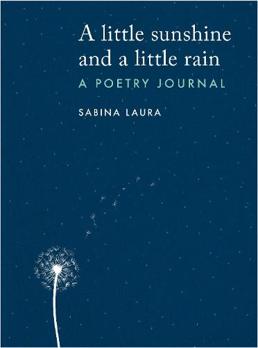 A little sunshine and a little rain: A Poetry Journal (Paperback)