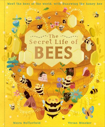 The Secret Life of Bees: Meet the bees of the world, with Buzzwing the honeybee (Hardback)