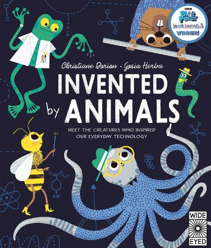 Invented by Animals: Meet the creatures who inspired our everyday technology - Designed by Nature (Hardback)