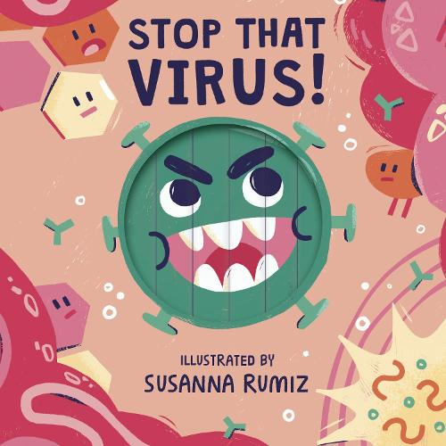 Stop that Virus! (Board book)
