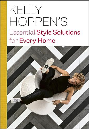 Kelly Hoppen's Essential Style Solutions for Every Home (Hardback)