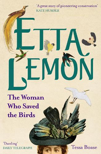 Etta Lemon: The Woman Who Saved the Birds (Paperback)