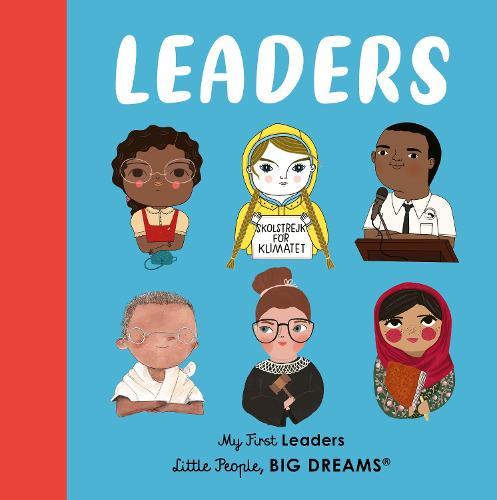 Leaders: My First Leaders - Little People, BIG DREAMS (Board book)