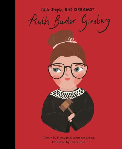 Ruth Bader Ginsburg - Little People, BIG DREAMS (Hardback)