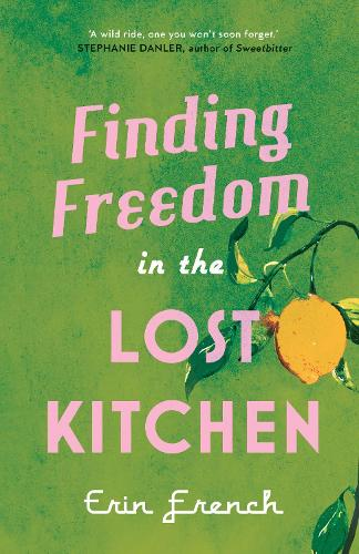 Finding Freedom in the Lost Kitchen (Hardback)