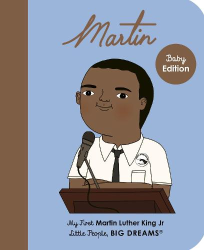 Martin Luther King Jr.: My First Martin Luther King Jr. - Little People, BIG DREAMS 33 (Board book)