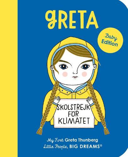 Greta Thunberg: Volume 40: My First Greta Thunberg - Little People, BIG DREAMS (Board book)