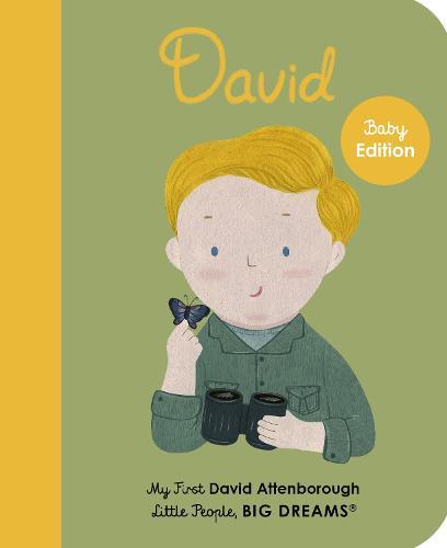 David Attenborough: Volume 34: My First David Attenborough - Little People, BIG DREAMS (Board book)