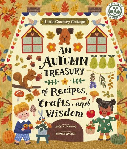 Little Country Cottage: An Autumn Treasury of Recipes, Crafts and Wisdom - Little Country Cottage (Paperback)