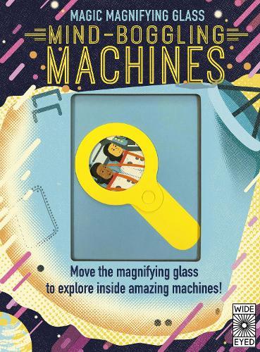 Magic Magnifying Glass: Mind-Boggling Machines (Hardback)