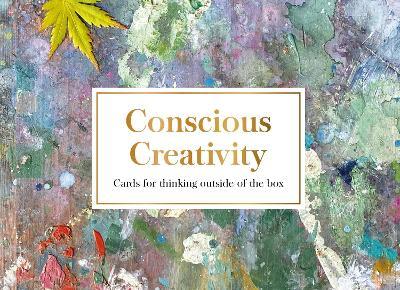 Conscious Creativity Cards: Spark your imagination - Conscious Creativity