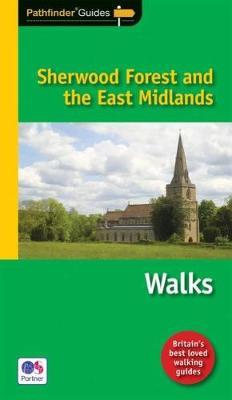 Pathfinder Sherwood Forest & the East Midlands - Pathfinder Guide 20 (Paperback)