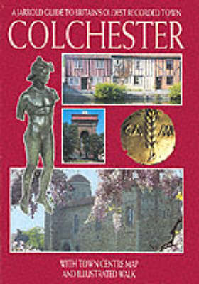 Colchester: A Jarrold Guide to Britain's Oldest Recorded Town - City & regional guides (Paperback)