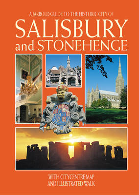 Historic City of Salisbury and Stonehenge - Jarrold City Guides (Paperback)
