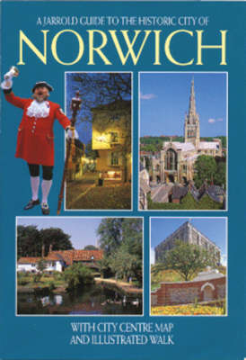 Historic City of Norwich - Jarrold City Guides (Paperback)