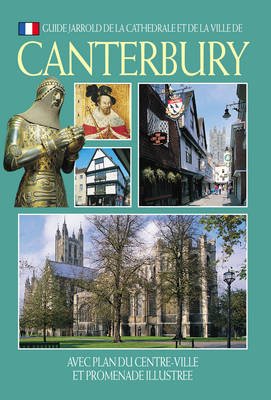 The Cathedral and City of Canterbury - Jarrold City Guides (Paperback)
