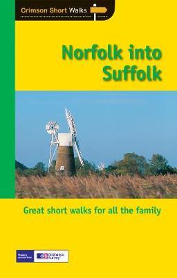 Short Walks Norfolk into Suffolk - Short Walks 33 (Paperback)