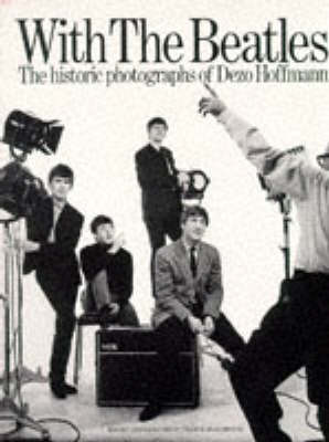 """With the """"Beatles"""": Historic Photographs of Dezo Hoffman (Paperback)"""