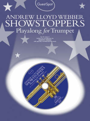 Guest Spot: Andrew Lloyd Webber Showstoppers Playalong for Trumpet - Guest Spot (Paperback)