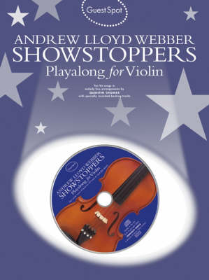 Guest Spot: Andrew Lloyd Webber Showstoppers Playalong For Violin (Paperback)