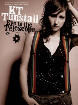 KT Tunstall: Eye To The Telescope (Paperback)
