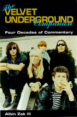 The Velvet Underground Companion: Four Decades of Commentary - The Companion series (Paperback)