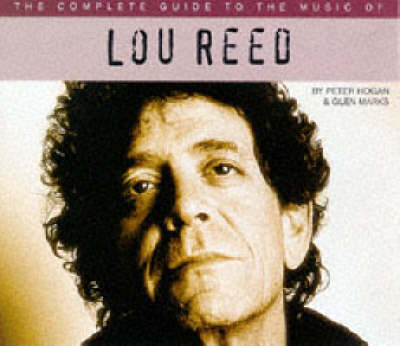 The Complete Guide to the Music of Lou Reed - The complete guide to the music of... (Paperback)