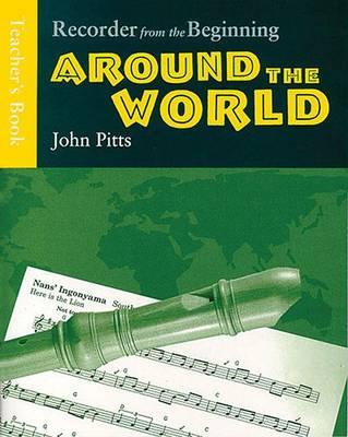 Recorder from the Beginning: Recorder from the Beginning: Around the World - Teacher's Book Teacher's Book (Paperback)