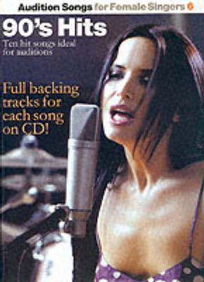 Audition Songs for Female Singers 6: 6: 90's Hits (Paperback)