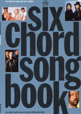 Six Chord Song Book: Platinum - 6 Chord Songbook (Paperback)