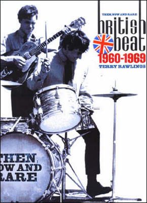 Then and Now: British Beat Groups and Solo Artists of the 60s (Paperback)