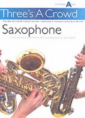 Power: Three's A Crowd Sax Junior Book A Easy (Paperback)